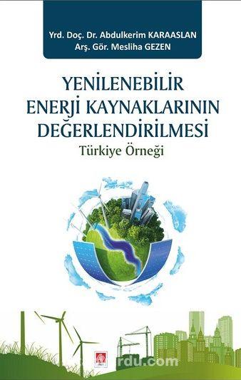 Yenilenebilir Enerji Kaynaklarının Değerlendirilmesi  Türkiye Örneği Pdf 19