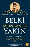 Belki Yarından da Yakın & Mehmet Akif Ersoy'un Hayatı