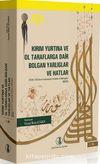 Kırım Yurtına ve Ol Taraflarga Dair Bolgan Yarlıglar ve Hatlar (2 Cilt Takım) & 1520-1742 Kırım Tatarcasıyla Yarlıklar ve Mektuplar