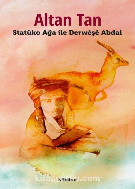 Statüko Ağa ile Derweşe Abdal