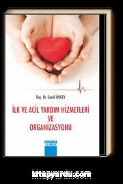 İlk ve Acil Yardim Hizmetleri ve Organizasyonu