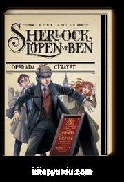 Sherlock, Lüpen ve Ben 2. Kitap / Operada Cinayet