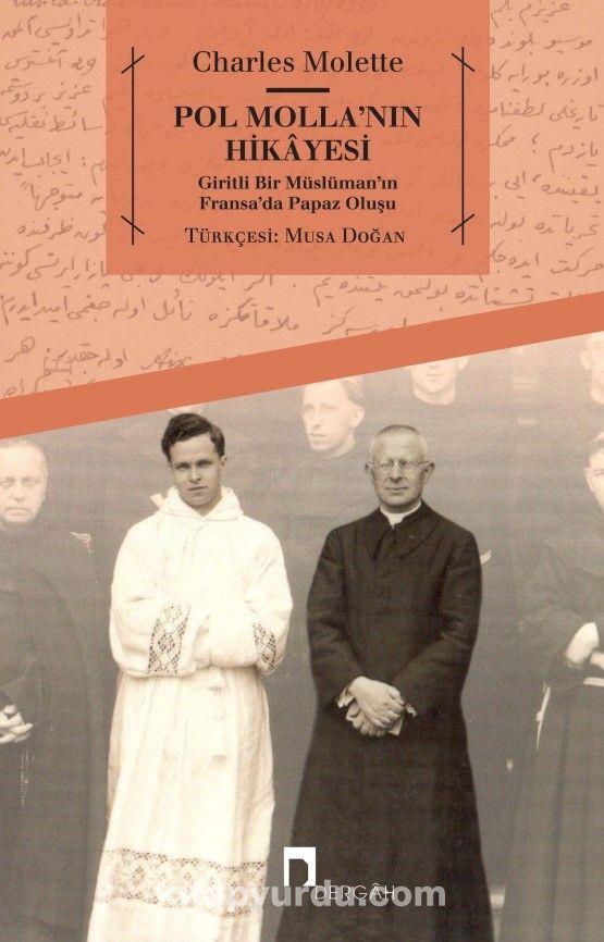 Pol Molla'nın HikayesiGiritli Bir Müslüman'ın Fransa'da Papaz Oluşu