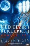 Ruhlar Ağı / Med Cezir'i Beklerken 1.Kitap