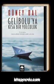 Gelibolu'ya Kısa Bir Yolculuk