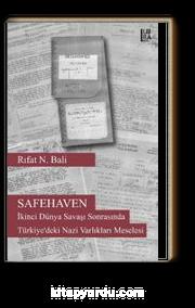 Safehaven & İkinci Dünya Şavaşı Sonrasında Türkiye'deki Nazi Varlıkları Meselesi