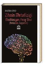 Zihnin Metafiziği Meditasyon Feng Shui & Antistres, Sağaltım