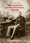 Photography In The Ottoman Empire 1839-1923