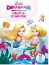 Barbie Dreamtopia Hayaller Ülkesi Faaliyet ve Boyama Kitabı