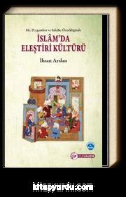 Hz. Peygamber ve Sahabe Örnekliğinde İslam' da Eleştiri Kültürü