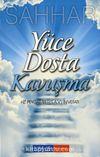 Yüce Dosta Kavuşma & Hz. Peygamber (s.a.v.)in Vefatı