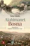 Alahimanet Bosna & Boşnakların Osmanlı Topraklarına Göçü