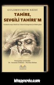 Tahire, Sevgili Tahire'm & Gulamhuseyn Saidi'nin Tahire Kuzegerani'ye Mektupları