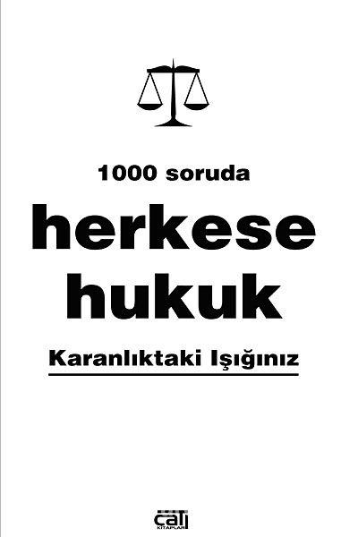 1000 Soruda Herkese Hukuk & Karanlıktaki Işığınız