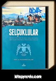 Selçuklular & Batıni Fitnesine ve Haçlı Savaşına Karşı Bir İslami Mücadele Projesinin Doğuşu