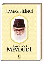 Namaz Bilinci (Ebu'l Ala Mevdudi)