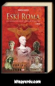 Eski Roma / Bir İmparatorluğun Yükselişi ve Çöküşü