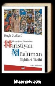 Ortaçağdan Günümüze Hıristiyan Müslüman İlişkileri Tarihi