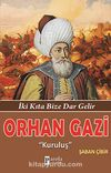 Orhan Gazi & İki Kıta Bize Dar Gelir - Kuruluş