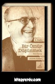 Bir Ömür Düşünmek & Ahmet Arslan'la Nehir Söyleşi