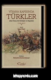 Viyana Kapısında Türkler & 1683 Yılına Ait Görüşler ve Raporlar