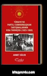 Türkiye'de Partili Cumhurbaşkanı Tartışmalarının Kısa Tarihçesi (1923-1950)