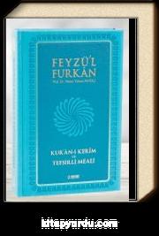 Feyzü'l Furkan Kur'an-ı Kerim ve Tefsirli Meali - Turkuaz (Büyük Boy - Mushaf ve Meal - Mıklepli)