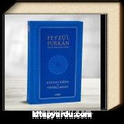 Feyzü'l Furkan Kur'an-ı Kerim ve Tefsirli Meali - Mavi (Büyük Boy - Mushaf ve Meal - Mıklepli)