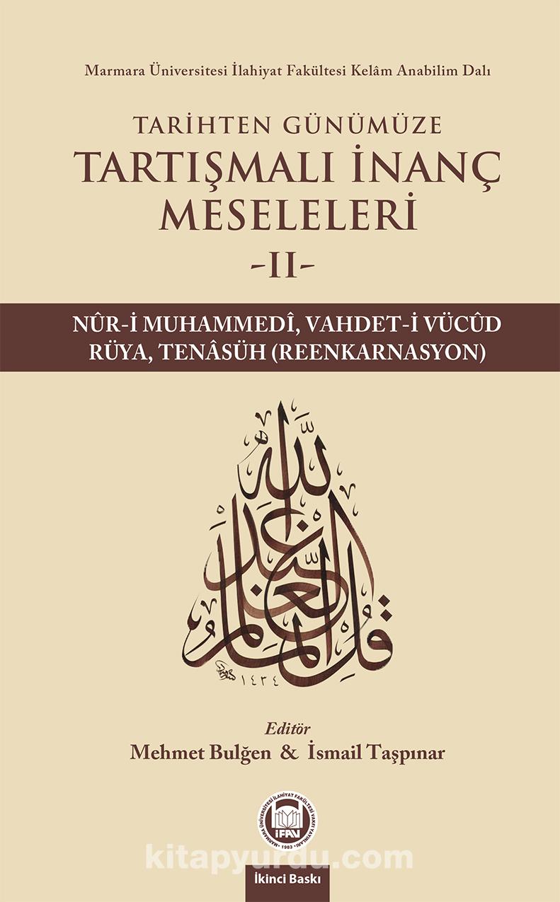 Tarihten Günümüze Tartışmalı İnanç Meseleleri 2(Nur-i Muhammedi, Vahdet-i Vücud, Rüya, Reenkarnasyon)
