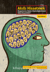 Akıllı Hissetmek & Duygularımız Neden Düşündüğümüzden Daha Rasyoneldir?