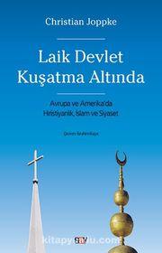 Laik Devlet Kuşatma Altında & Avrupa ve Amerika'da Hıristiyanlık, İslam ve Siyaset