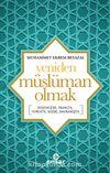 Yeniden Müslüman Olmak & Düşüncede, İnançta, Yürekte, Sözde, Davranışta