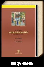 Mecalisü'n-Nefais (Giriş-Metin-Çeviri-Notlar) (Tek Kitap)
