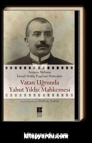 Vatan Uğrunda Yahut Yıldız Mahkemesi & Amasya Mebusu İsmail Hakkı Paşa'nın Hatıraları