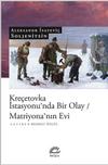 Kreçetovka İstasyonu'nda Bir Olay / Matriyona'nın Evi