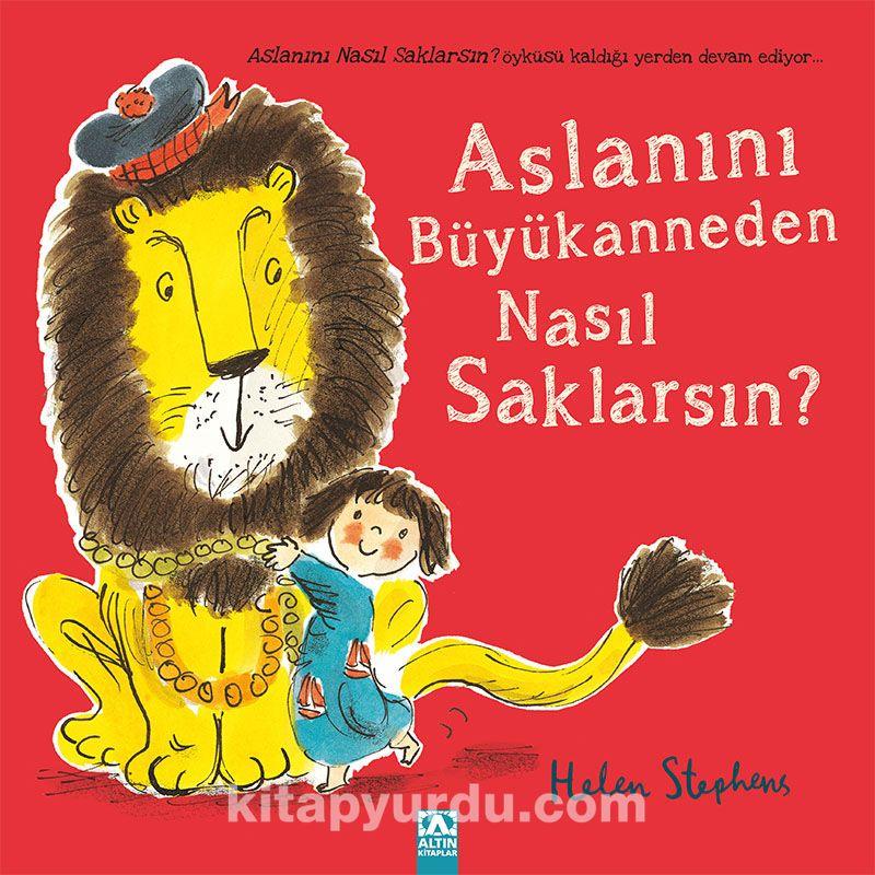 Aslanını Büyükanneden Nasıl Saklarsın? - Helen Stepens pdf epub