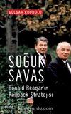 Soğuk Savaş & Ronald Reagan'ın Rollback Stratejisi