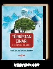 Türkistan Çınarı & Dirilişin Kökleri