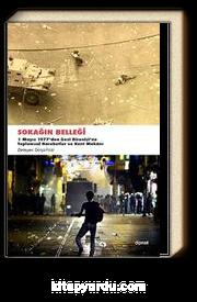 Sokağın Belleği & 1 Mayıs 1977'den Gezi Direnişine Toplumsal Hareketler ve Kent Mekanı