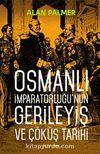 Osmanlı İmparatorluğu'nun Gerileyiş ve Çöküş Tarihi