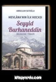 Mevlana'nın İlk Hocası Seyyid Burhaneddin (Muhakkık-Tirmizi)