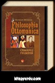 Philosophia Ottomanica Osmanlı Felsefesi