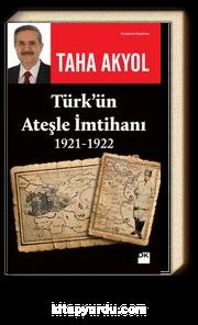 Türk'ün Ateşle İmtihanı (1921-1922)