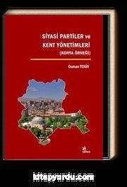 Siyasi Partiler ve Kent Yönetimleri & Konya Örneği