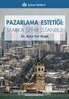 Pazarlama Estetiği : Marka Şehir İstanbul