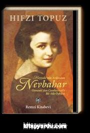 Nevbahar & Osmanlı'dan Cumhuriyet'e Bir Aile Öyküsü