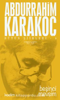 Beşinci Mevsim / Bütün Şiirleri 5 - Abdurrahim Karakoç pdf epub
