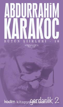Gerdanlık 2 / Bütün Şiirleri 10 - Abdurrahim Karakoç pdf epub
