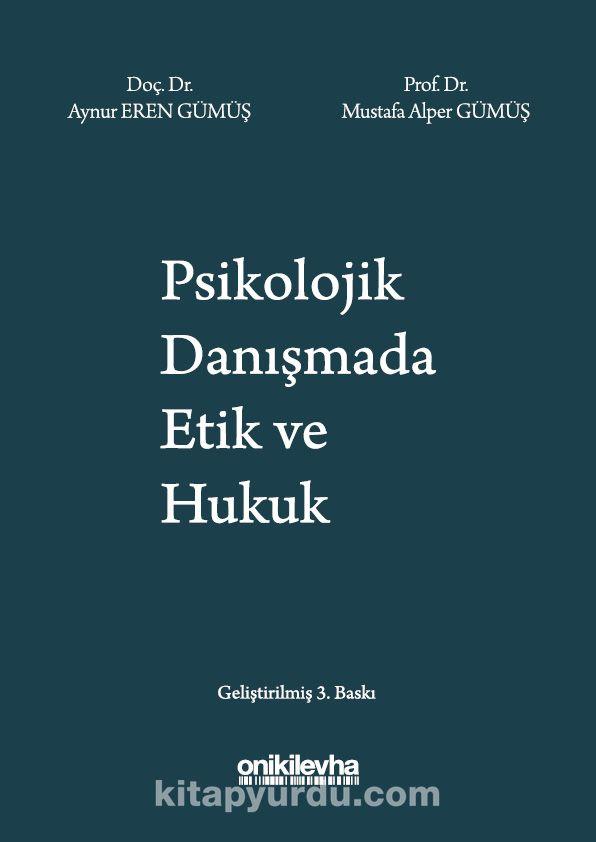 Psikolojik Danışmada Etik ve Hukuk - Prof. Dr. Aynur Eren Gümüş pdf epub