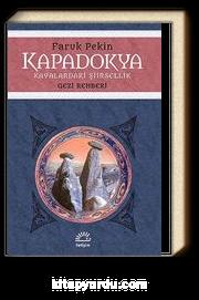 Kapadokya - Kayalardaki Şiirsellik & Gezi Rehberi